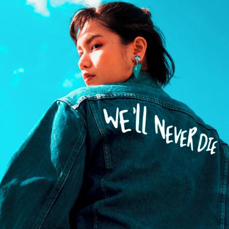 We'll Never Die 專輯封面