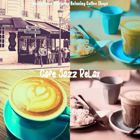 Background Music for Relaxing Coffee Shops 專輯封面