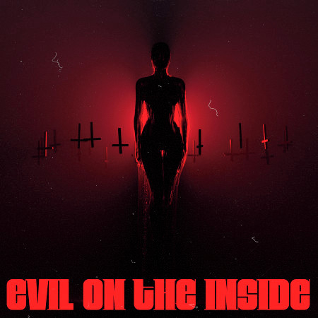 Evil On The Inside (feat. iiiConic) 專輯封面