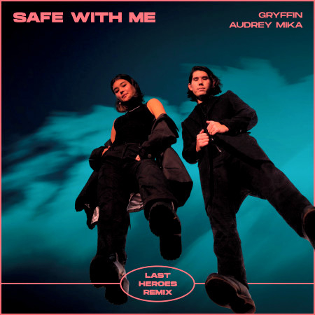 Safe With Me (Last Heroes Remix) 專輯封面