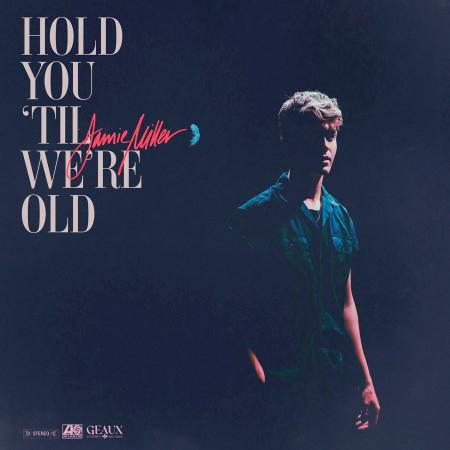 Hold You 'Til We're Old 專輯封面