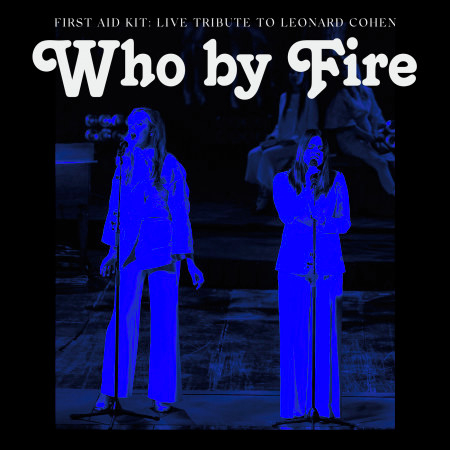 Who by Fire - Live Tribute to Leonard Cohen 專輯封面