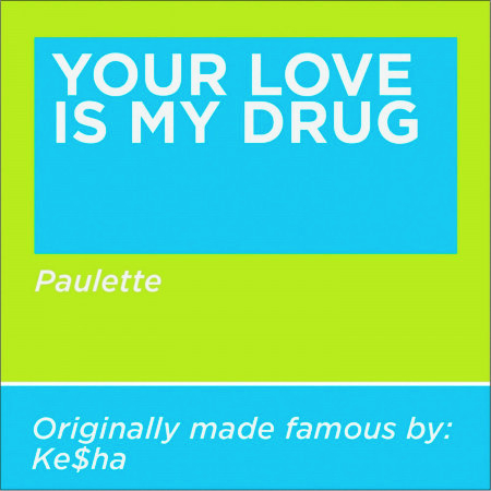 Your Love Is My Drug 專輯封面