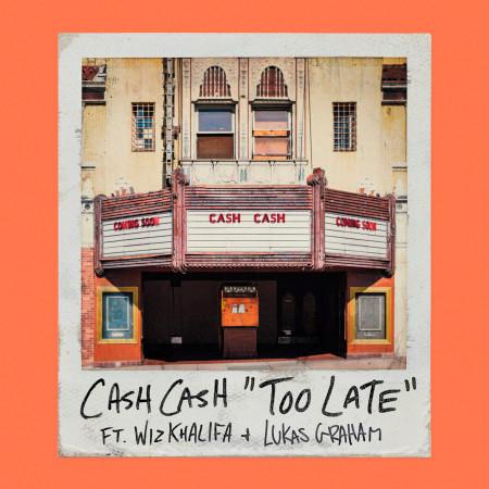 Too Late (feat. Wiz Khalifa & Lukas Graham) 專輯封面
