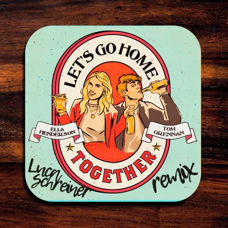 Let's Go Home Together (Luca Schreiner Remix) 專輯封面