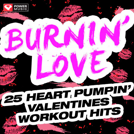 Burnin' Love - 25 Heart Pumpin' Valentines Workout Hits (Workout Music Ideal for Gym, Jogging, Running, Cycling, And Fitness) 專輯封面