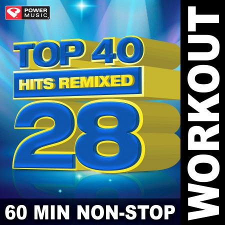 Top 40 Hits Remixed Vol. 28 (60 Min Non-Stop Workout Mix (128 BPM) ) 專輯封面