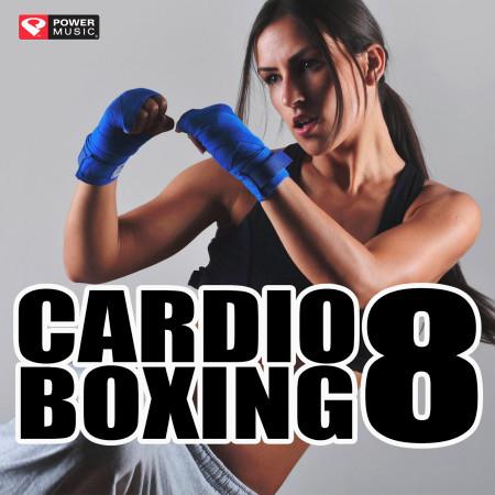 Cardio Boxing 8 (60 Min Non-Stop Workout Mix (138-150 BPM) ) 專輯封面