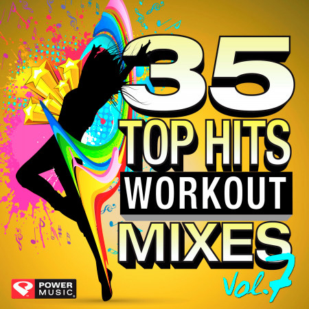 35 Top Hits, Vol. 7 - Workout Mixes (Unmixed Workout Music Ideal for Gym, Jogging, Running, Cycling, Cardio and Fitness) 專輯封面