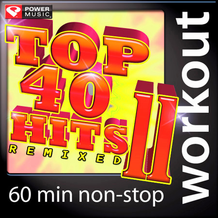 Top 40 Hits Remixed Vol. 11 (60 Minute Non-Stop Workout Music (128 BPM) 專輯封面