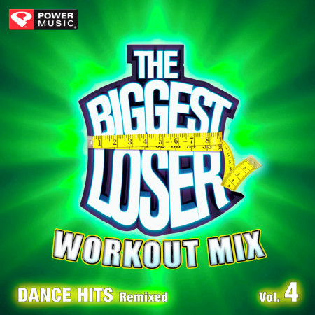 The Biggest Loser Workout Mix - Dance Hits Remixed Vol. 4 (60 Minute Non-Stop Workout Mix (130-135) ) 專輯封面
