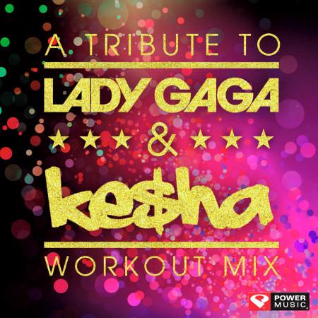 A Tribute to Lady Gaga & Ke$Ha Workout Mix (60 Minute Non-Stop Workout Mix (128 BPM) ) 專輯封面
