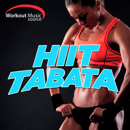 Workout Music Source - Hiit Tabata Training Session (20 Second Work and 10 Second Rest Cycles with Vocal Cues) 專輯封面