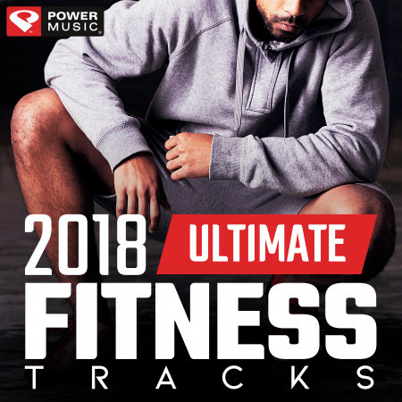2018 Ultimate Fitness Tracks (Unmixed Workout Tracks for Gym, Running, Jogging, And General Fitness) 專輯封面