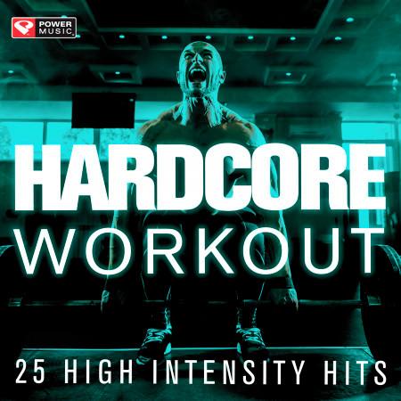 Hardcore Workout - 25 High Intensity Hits 專輯封面