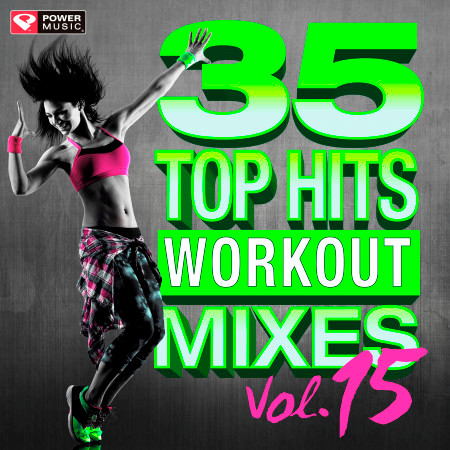 35 Top Hits, Vol. 15 - Workout Mixes (Unmixed Workout Music Ideal for Gym, Jogging, Running, Cycling, Cardio and Fitness) 專輯封面