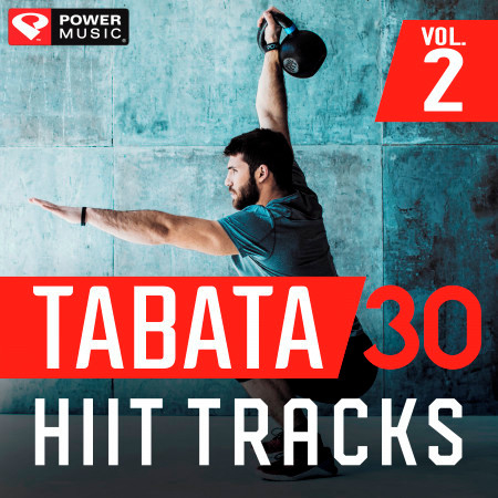Tabata 30 Hiit Tracks Vol. 2 (20 Sec Work and 10 Sec Rest Cycles with Vocal Cues) 專輯封面