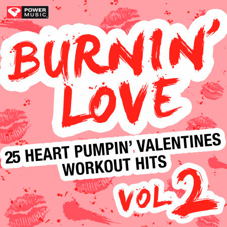 Burnin' Love - 25 Heart Pumpin' Valentines Workout Hits, Vol. 2 (Unmixed Workout Music Ideal for Gym, Jogging, Running, Cycling, Cardio and Fitness) 專輯封面