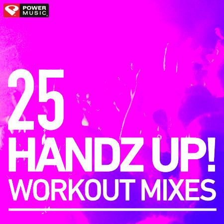 25 Handz Up! Workout Mixes (Hard Style Remixes) 專輯封面