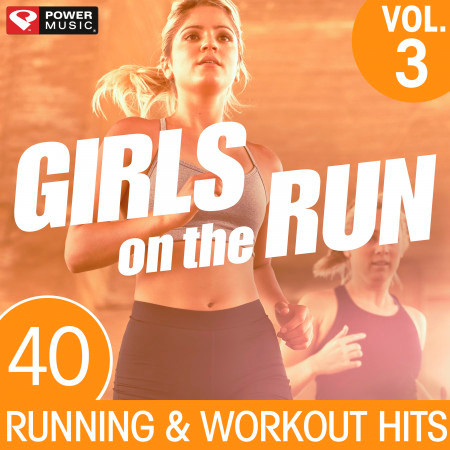 Girls on the Run Vol. 3 - 40 Running and Workout Hits (Unmixed Workout Music Ideal for Gym, Jogging, Running, Cycling, Cardio and Fitness) 專輯封面