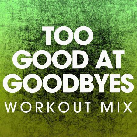 Too Good at Goodbyes - Single 專輯封面