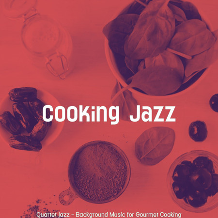 Quartet Jazz - Background Music for Gourmet Cooking 專輯封面