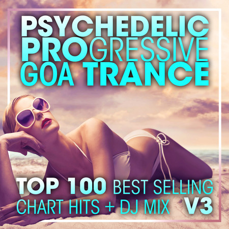 Psychedelic Progressive Goa Trance Top 100 Best Selling Chart Hits + DJ Mix V3 專輯封面