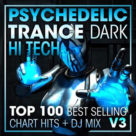 Psychedelic Trance Dark Hi Tech Top 100 Best Selling Chart Hits + DJ Mix V3 專輯封面
