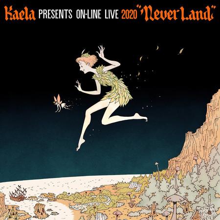 "KAELA presents on-line LIVE 2020 ""NEVERLAND"" 專輯封面"