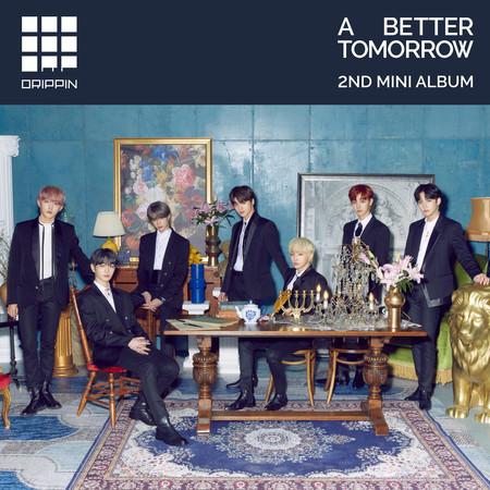 DRIPPIN 2nd Mini Album [A Better Tomorrow] 專輯封面