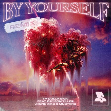 By Yourself (feat. Bryson Tiller, Jhené Aiko & Mustard) (Remix) 專輯封面
