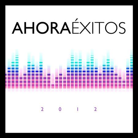 Ahora Éxitos 2012 專輯封面