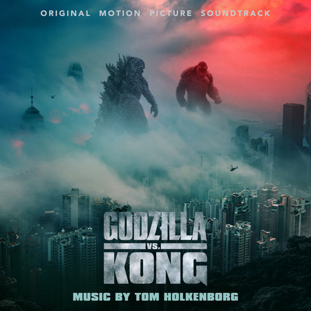 哥吉拉大戰金剛 電影配樂 Godzilla vs. Kong (Original Motion Picture Sondtrack) 專輯封面