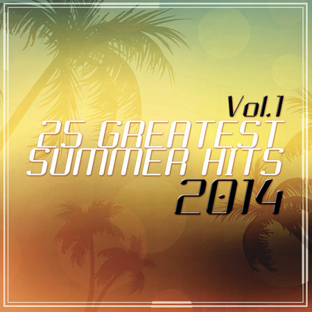 25 Greatest Summer Hits 2014 Vol. 1 專輯封面