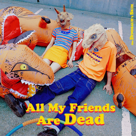 All My Friends are Dead 專輯封面