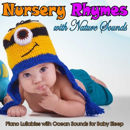 Nursery Rhymes with Nature Sounds: Piano Lullabies with Ocean Sounds for Baby Sleep 專輯封面