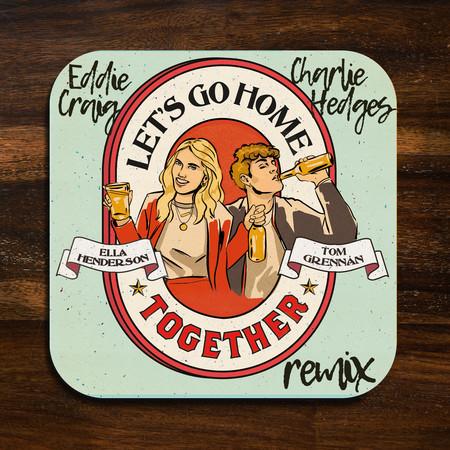 Let's Go Home Together (Charlie Hedges & Eddie Craig Remix) 專輯封面