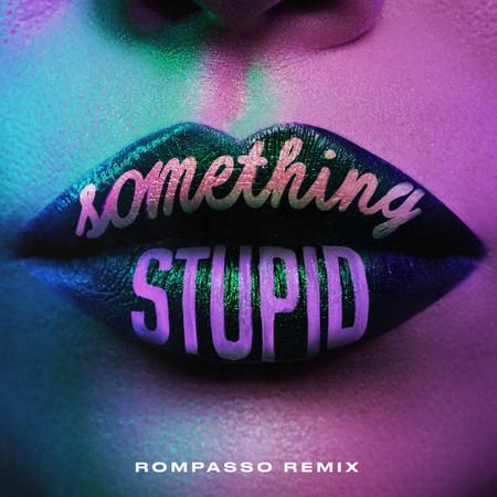 Something Stupid (Rompasso Remix) 專輯封面