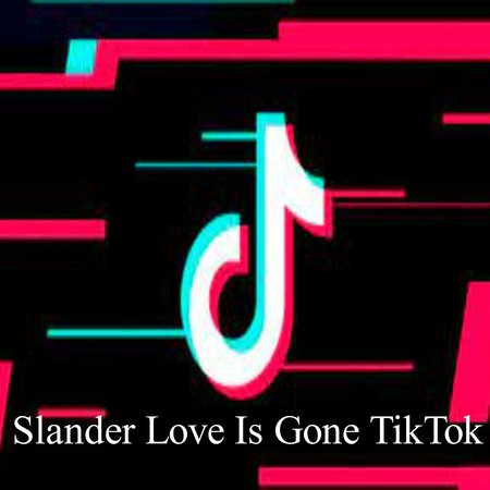 Slander Love Is Gone TikTok 專輯封面