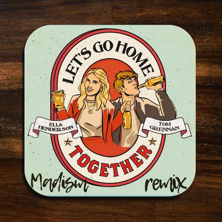 Let's Go Home Together (Madism Remix) 專輯封面