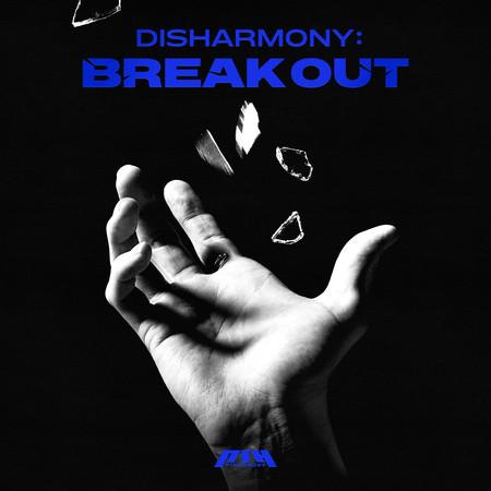 DISHARMONY : BREAK OUT 專輯封面