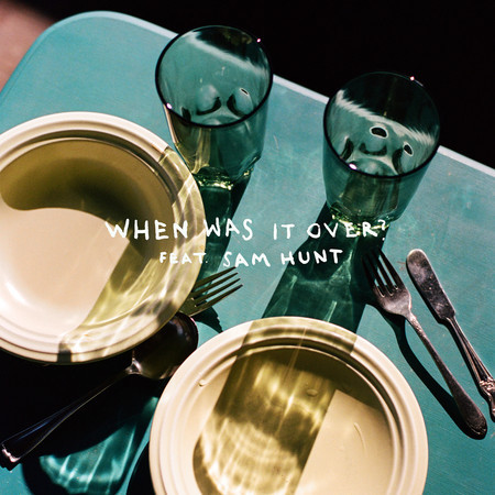 when was it over? (feat. Sam Hunt) 專輯封面