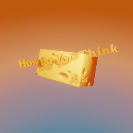How Do You Think (feat. HYNGSN) 專輯封面
