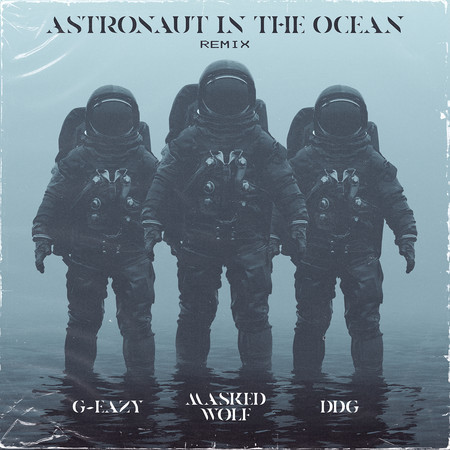 Astronaut In The Ocean Remix (feat. G-Eazy & DDG) 專輯封面