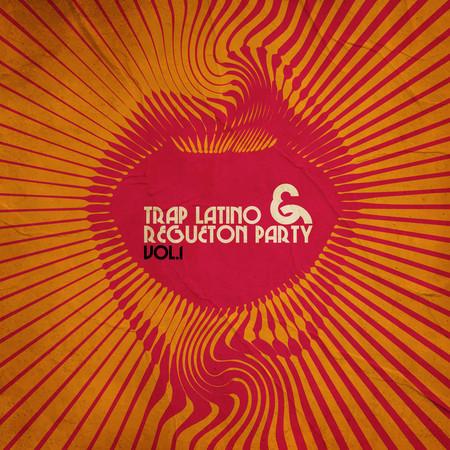 Trap Latino & Regueton Party, Vol. 1 專輯封面