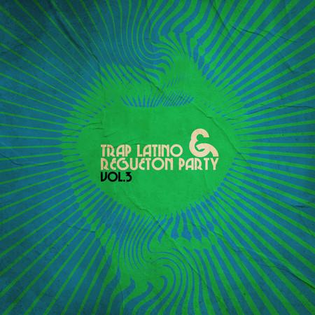 Trap Latino & Regueton Party, Vol. 3 專輯封面