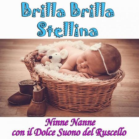 Brilla Brilla Stellina: Ninne nanne con il dolce suono del ruscello 專輯封面