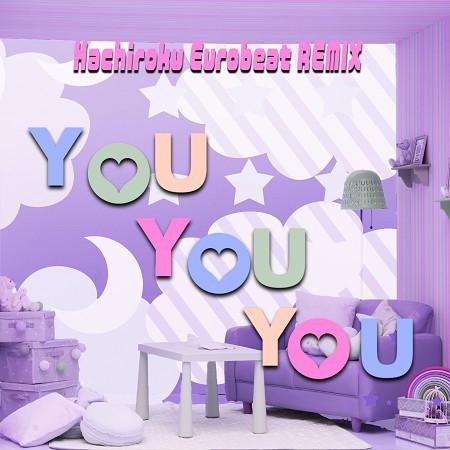 YOU YOU YOU (Hachiroku Eurobeat REMIX) 專輯封面