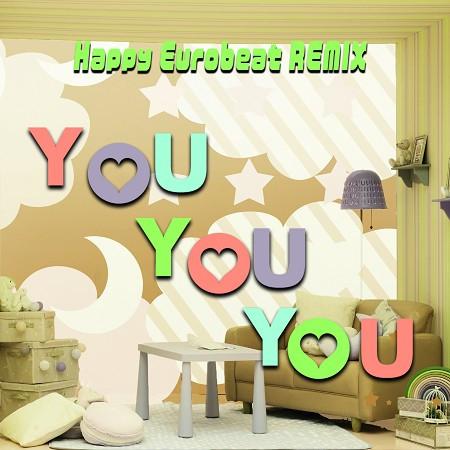 YOU YOU YOU (Happy Eurobeat REMIX) 專輯封面