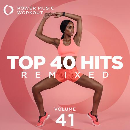 Top 40 Hits Remixed Vol. 41 (Nonstop Workout Mix 128 BPM) 專輯封面